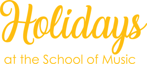 Holidays at the School of Music